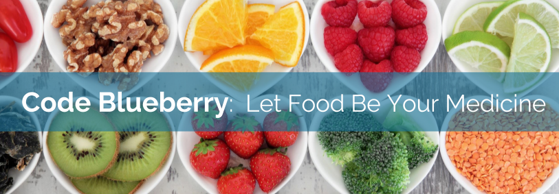 Code Blueberry: Let Food Be Your Medicine