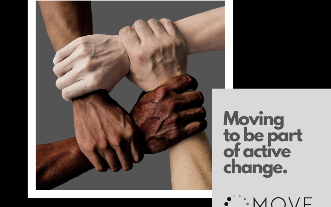 Moving to Be Part of Active Change